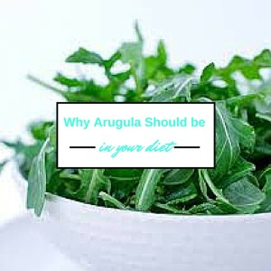 Why Arugula Should be
