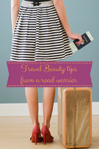 Travel Beauty tips from a road warrior